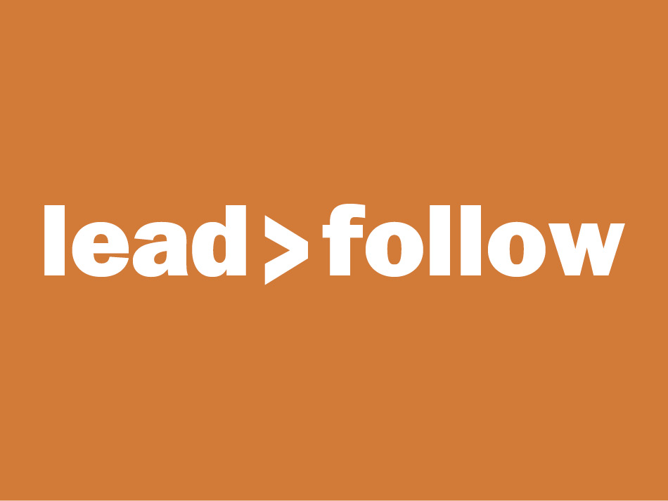 lead > follow