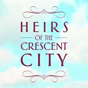 Heirs of the Crescent City - thumbnail